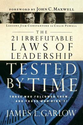 The 21 Irrefutable Laws of Leadership Tested by Time 9780785201083