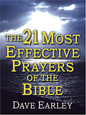 The 21 Most Effective Prayers of the Bible 9780786286171