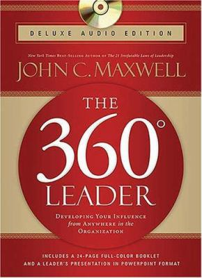 The 360 Degree Leader: Developing Your Influence from Anywhere in the Organization [With CD W/A PowerPoint Presentation and 24-Page Book] 9780785289142