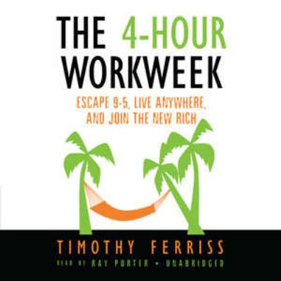 The 4-Hour Work Week: Escape 9-5, Live Anywhere, and Join the New Rich 9780786170227
