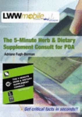 The 5-Minute Herb and Dietary Supplement Consult for PDA: Powered by Skyscape, Inc. 9780781747295