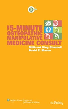 The 5-Minute Osteopathic Manipulative Medicine Consult [With Access Code] 9780781779531