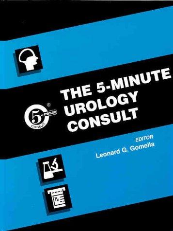 The 5 Minute Urology Consult By Leonard G Gomella Gomella Gamella