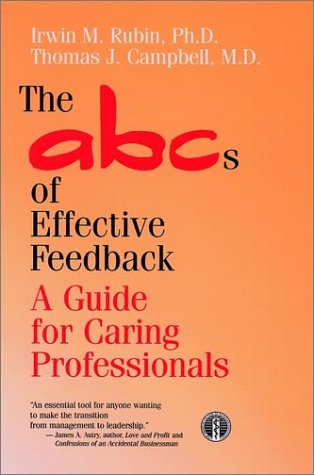 The ABCs of Effective Feedback: A Guide for Caring Professionals 9780787910778