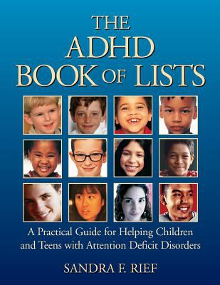 The ADHD Book of Lists: A Practical Guide for Helping Children and Teens with Attention Deficit Disorders 9780787965914