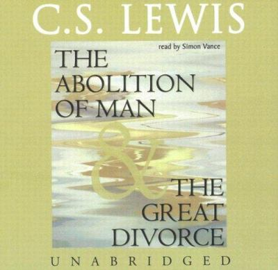 The Abolition of Man and the Great Divorce 9780786198191