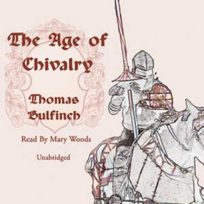 The Age of Chivalry 9780786162178