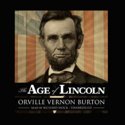 The Age of Lincoln 9780786169535