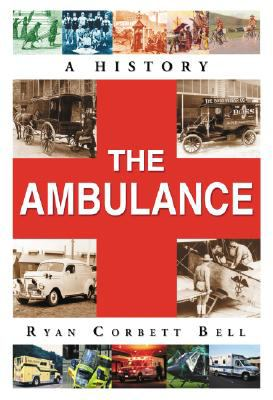 The Ambulance: A History 9780786438112