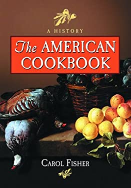 The American Cookbook: A History 9780786423422
