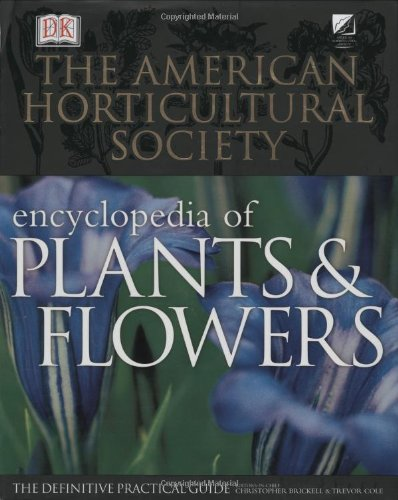 The American Horticultural Society Encyclopedia of Plants and Flowers 9780789489937