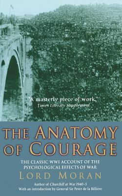 The Anatomy of Courage: The Classic WWI Account of the Psychological Effects of War 9780786718993