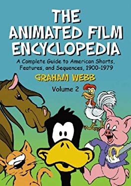 The Animated Film Encyclopedia 2 Volume Set: A Complete Guide to American Shorts, Features, and Sequences, 1900-1979 9780786428618