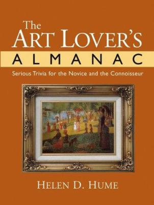 The Art Lover's Almanac: Serious Trivia for the Novice and the Connoisseur 9780787967147