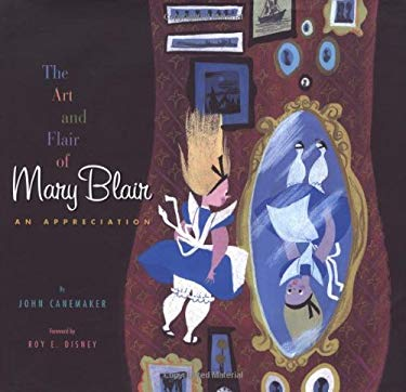 The Art and Flair of Mary Blair: An Appreciation 9780786853915