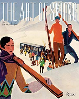 The Art of Skiing: Vintage Posters from the Golden Age of Winter Sport 9780789315151