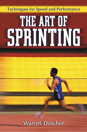 The Art of Sprinting: Techniques for Speed and Performance 9780786443147
