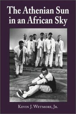 The Athenian Sun in an African Sky: Modern African Adaptations of Classical Greek Tragedy 9780786410934