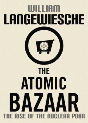 The Atomic Bazaar: The Rise of the Nuclear Poor 9780786149780