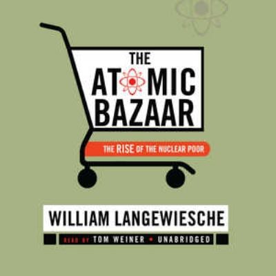 The Atomic Bazaar: The Rise of the Nuclear Poor 9780786169597