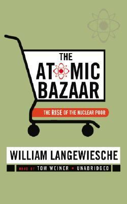 The Atomic Bazaar: The Rise of the Nuclear Poor 9780786168095