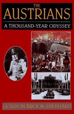 The Austrians: A Thousand-Year Odyssey 9780786704002