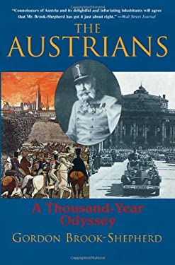 The Austrians: A Thousand-Year Odyssey 9780786711024