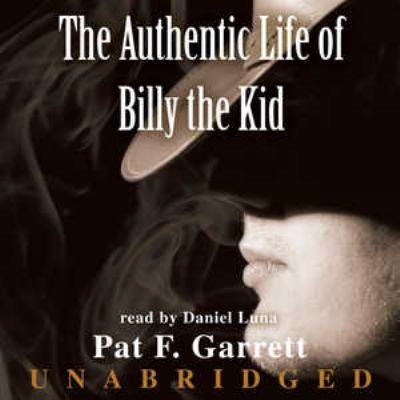 The Authentic Life of Billy the Kid 9780786158560