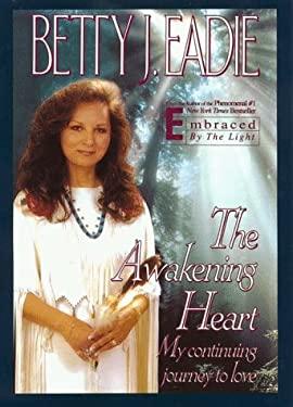 The Awakening Heart: My Continuing Journey to Love 9780783819983