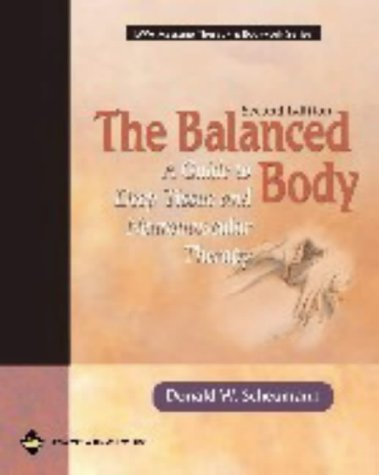 The Balanced Body: A Guide to Deep Tissue and Neuromuscular Therapy 9780781735759