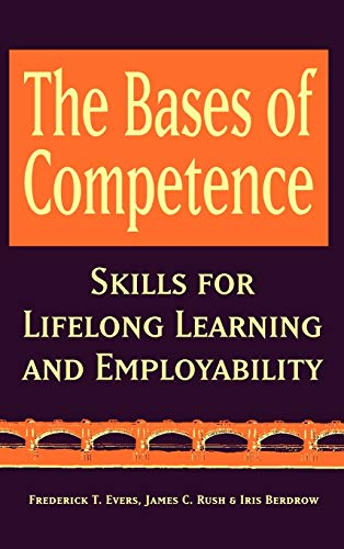 The Bases of Competence: Skills for Lifelong Learning and Employability 9780787909215