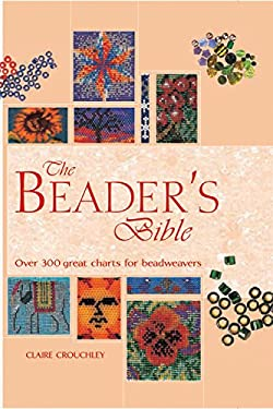 The Beader's Bible: Over 300 Great Charts for Beadweavers 9780785826309