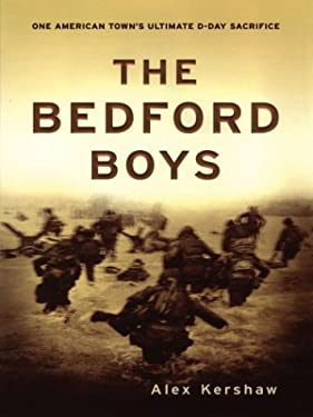 The Bedford Boys: One American Town's Ultimate D-Day Sacrifice 9780786256884