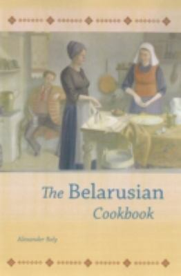 The Belarusian Cookbook 9780781812092