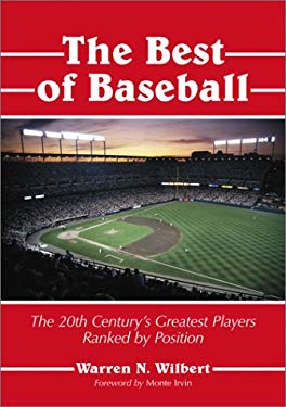 The Best of Baseball: The 20th Century's Greatest Players Ranked by Position 9780786409303