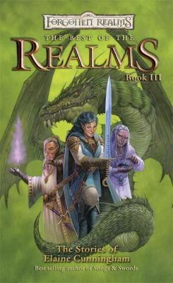 The Best of the Realms: The Stories of Elaine Cunningham 9780786942886