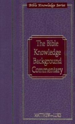 The Bible Knowledge Background Commentary: Matthew-Luke 9780781438681