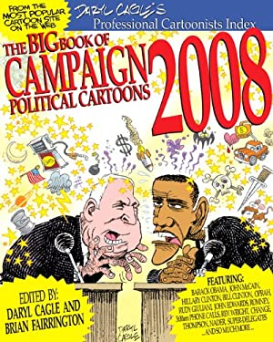 The Big Book of Campaign 2008 Political Cartoons 9780789738097