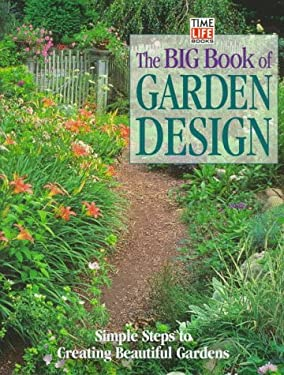 The Big Book of Garden Design: Simple Steps to Creating Beautiful Gardens 9780783552804