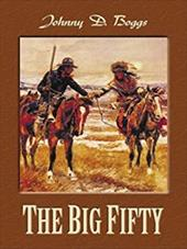 The Big Fifty: A Western Story