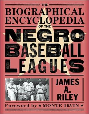 The Biographical Encyclopedia of the Negro Baseball Leagues 9780786709595
