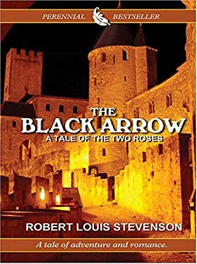 The Black Arrow: A Tale of the Two Roses 9780786269433