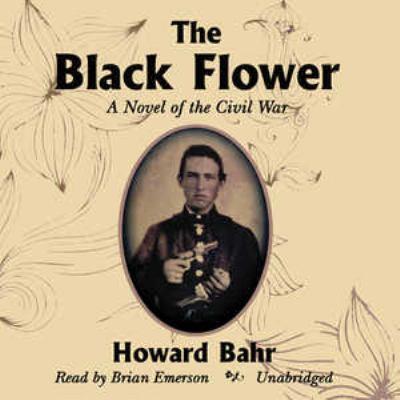 The Black Flower: A Novel of the Civil War 9780786159680