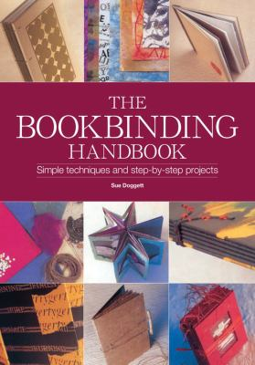 The Book Binding Handbook: Simple Techniques and Step-By-Step Projects 9780785824350