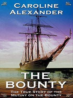The Bounty: The True Story of the Mutiny on the Bounty 9780786260546