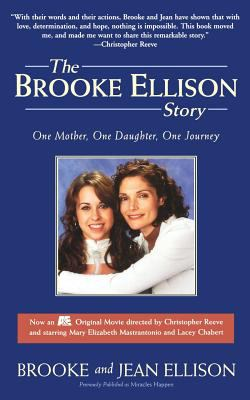 The Brooke Ellison Story: One Mother, One Daughter, One Journey 9780786886593