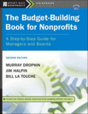 The Budget-Building Book for Nonprofits: A Step-By-Step Guide for Managers and Boards [With CDROM] 9780787996031