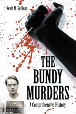 The Bundy Murders: A Comprehensive History 9780786444267