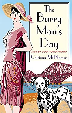The Burry Man's Day: A Dandy Gilver Murder Mystery 9780786720194