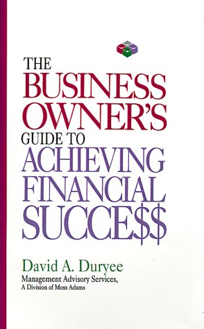 The Business Owner's Guide to Achieving Financial Success 9780786302284